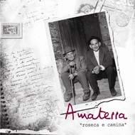 "Amaterra - ""Roseca e camina"""